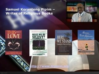 Religious Books Written: Samuel Koranteng Pipim