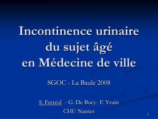 Incontinence urinaire du sujet  g   en M decine de ville