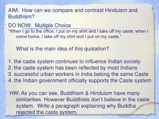 AIM:  How can we compare and contrast Hinduism and Buddhism