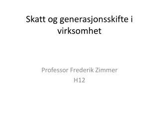 Skatt og generasjonsskifte i virksomhet
