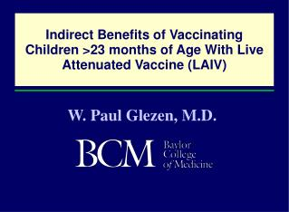 Indirect Benefits of Vaccinating Children 23 months of Age With Live Attenuated Vaccine LAIV