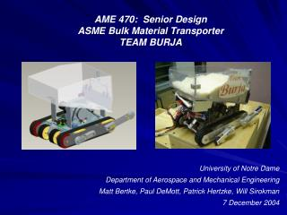 University of Notre Dame  Department of Aerospace and Mechanical Engineering  Matt Bertke, Paul DeMott, Patrick Hertzke,