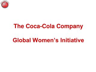 The Coca-Cola Company  Global Women s Initiative