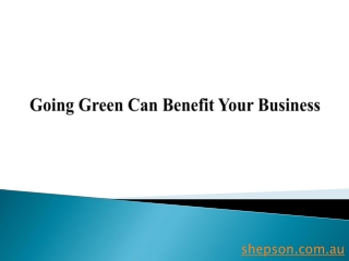Going Green Can Benefit Your Business