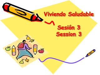 Viviendo Saludable  Sesi n 3 Session 3