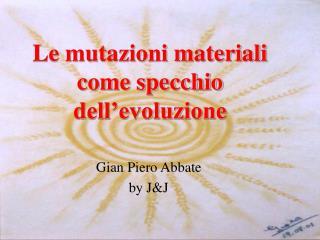 Le mutazioni materiali come specchio dell evoluzione