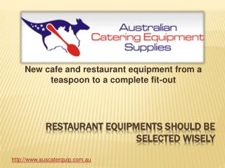 Restaurant equipments should be selected wisely