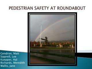 PEDESTRIAN SAFETY AT ROUNDABOUT
