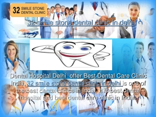 32 smile stone dental clinic in delhi