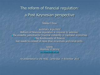 The reform of financial regulation:  a Post Keynesian perspective