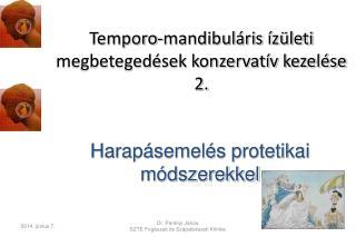 Temporo-mandibul ris  z leti megbeteged sek konzervat v kezel se 2.