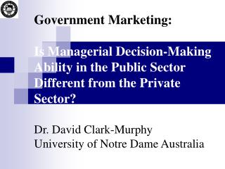 government marketing:   is managerial decision-making ability in the public sector  different from the private sector  d