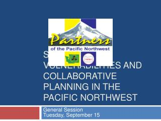 Shared Vulnerabilities and Collaborative Planning in the Pacific Northwest