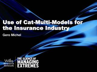 Use of Cat-Multi-Models for the Insurance Industry