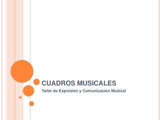 CUADROS MUSICALES