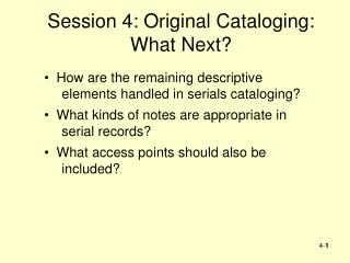 Session 4: Original Cataloging: What Next