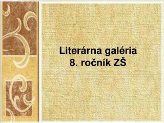 Liter rna gal ria 8. rocn k Z