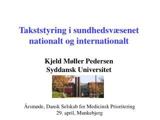 Takststyring i sundhedsv senet nationalt og internationalt  Kjeld M ller Pedersen Syddansk Universitet