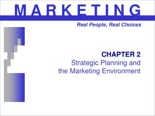 CHAPTER 2 Strategic Planning and  the Marketing Environment