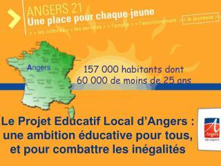 Le Projet Educatif Local d Angers : une ambition  ducative pour tous, et pour combattre les in galit s