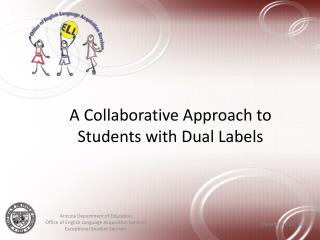 A Collaborative Approach to  Students with Dual Labels