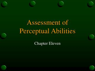 assessment of  perceptual abilities