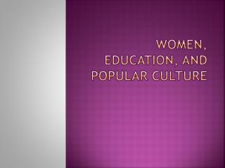 Women, Education, and Popular Culture