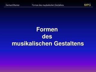 Formen  des  musikalischen Gestaltens