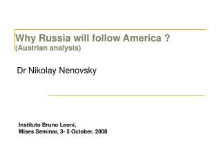 Why Russia will follow America   Austrian analysis