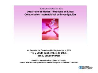 Building Thematic Networks Online  Desarrollo de Redes Tem ticas en L nea Colaboraci n Internacional en Investigaci n