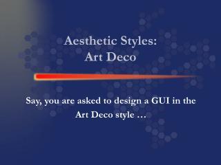 Aesthetic Styles: Art Deco