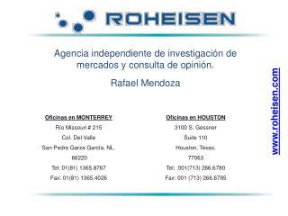 Oficinas en MONTERREY R o Missouri  215 Col. Del Valle  San Pedro Garza Garc a, NL.  66220 Tel: 0181 1365.8767 Fax: 0181