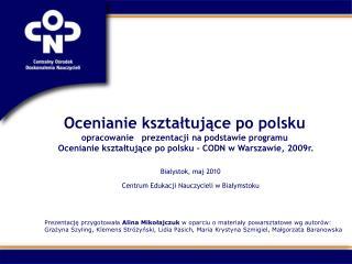 Ocenianie ksztaltujace po polsku opracowanie   prezentacji na podstawie programu  Ocenianie ksztaltujace po polsku   COD