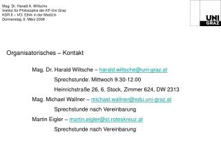 Mag. Dr. Harald A. Wiltsche Institut f r Philosophie der KF-Uni Graz KSR II   VO: Ethik in der Medizin Donnerstag, 6. M