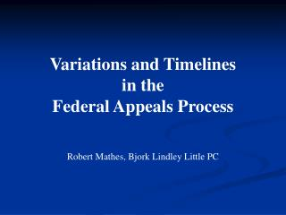 variations and timelines in the federal appeals process