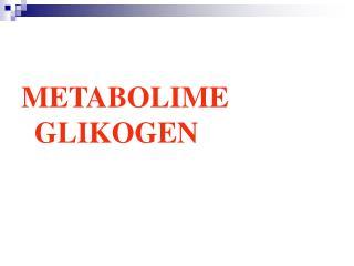 METABOLIME GLIKOGEN