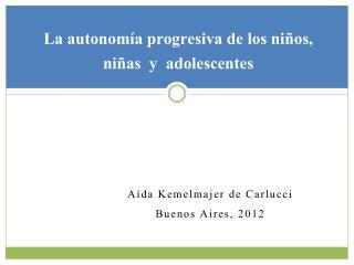 La autonom a progresiva de los ni os, ni as  y  adolescentes