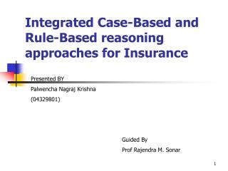 Integrated Case-Based and Rule-Based reasoning approaches for Insurance