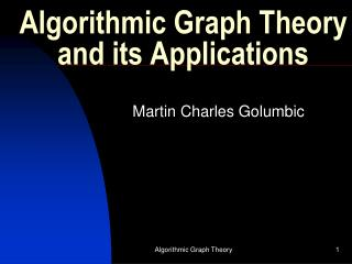 Algorithmic Graph Theory and its Applications