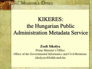 KIKERES: the Hungarian Public Administration Metadata Service