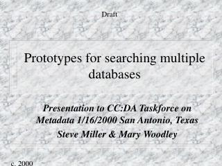 Prototypes for searching multiple databases