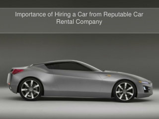 Importance of Hiring a Car from Reputable Car Rental Company