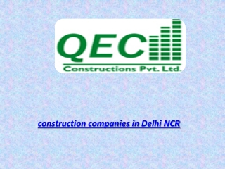 Furnished your homes with best construction companies in Del