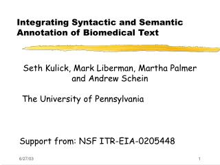 Integrating Syntactic and Semantic Annotation of Biomedical Text