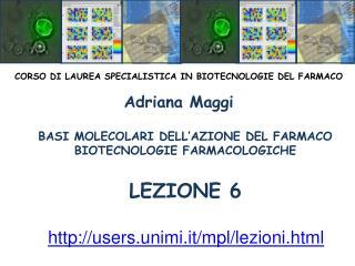 BASI MOLECOLARI DELL AZIONE DEL FARMACO BIOTECNOLOGIE FARMACOLOGICHE   LEZIONE 6