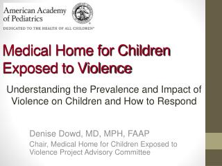 Medical Home for Children Exposed to Violence