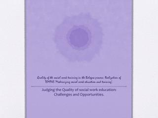 Quality of the social work training in the Bologna process. Realization of TEMPUS  Modernizing social work education and