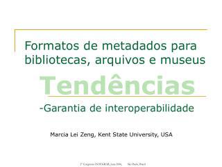 Formatos de metadados para bibliotecas, arquivos e museus