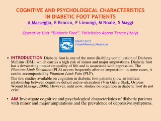 COGNITIVE AND PSYCHOLOGICAL CHARACTERISTICS IN DIABETIC FOOT PATIENTS A Marseglia, E Brocco, F Limongi, M Noale, S Maggi