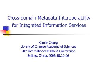 Cross-domain Metadata Interoperability for Integrated Information Services